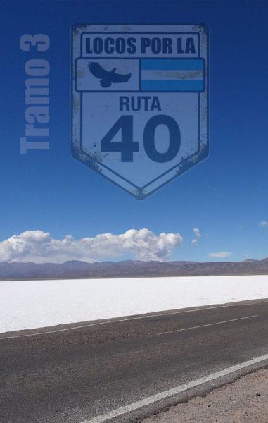▷ Tramo 3 Argentina y la RUTA 40 - Si no es ahora, Cuando?